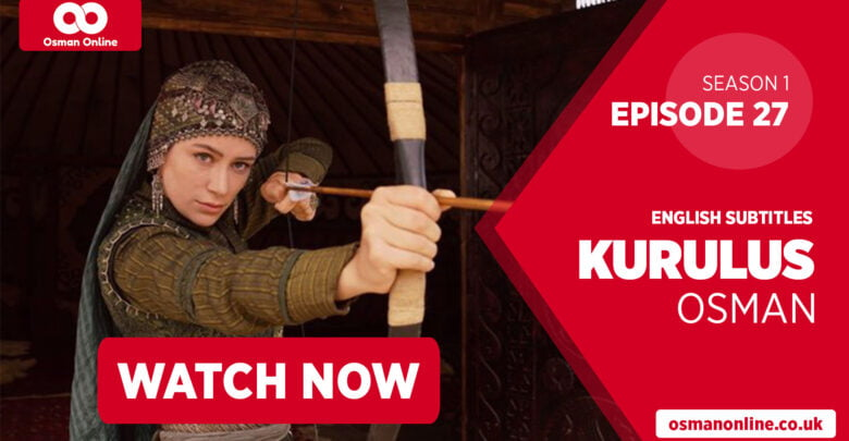 Watch Kurulus Osman Season 1 Episode 27 with English Subtitles