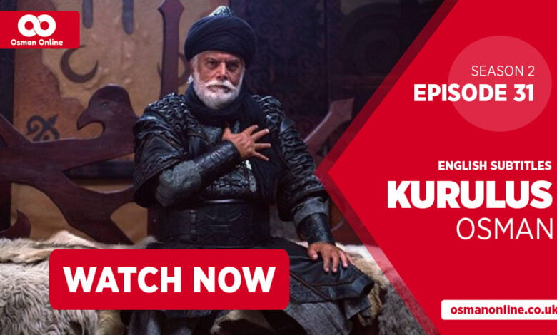 Watch Kurulus Osman Season 2 Episode 31 with English Subtitles