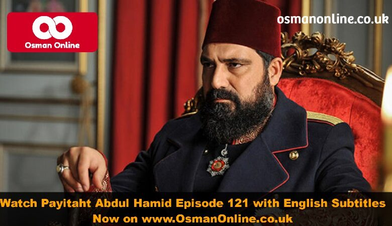 Watch Abdul Hamid Episode 121 with English Subtitles