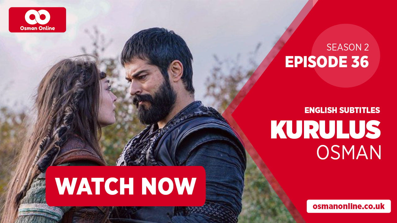 Watch Kurulus Osman Season 2 Episode 36 with English Subtitles