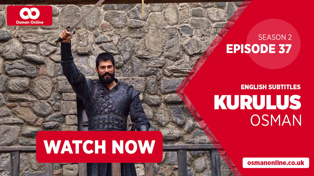 Watch Kurulus Osman Season 2 Episode 37 with English Subtitles