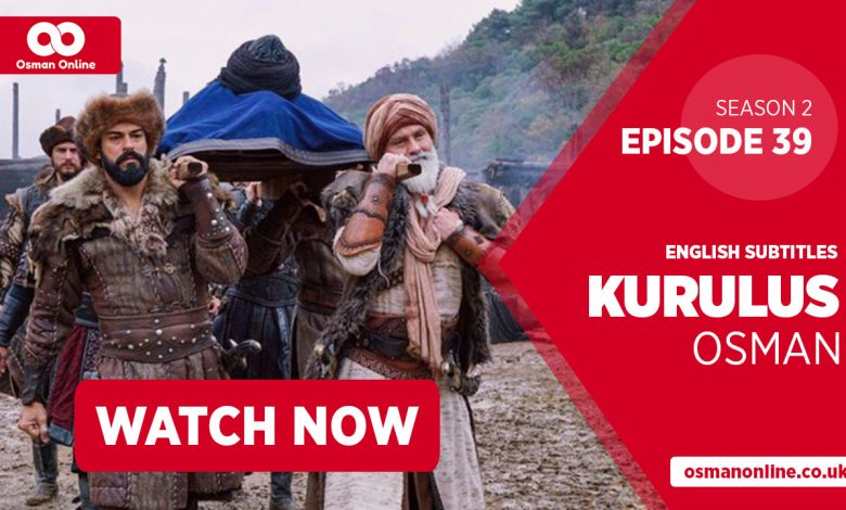 Watch Kurulus Osman Season 2 Episode 39 with English Subtitles