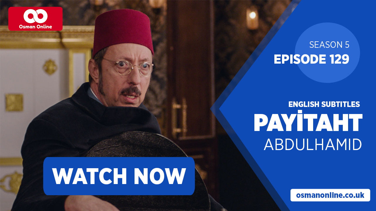 Watch Payitaht Abuld Hamid Episode 129 with English Subtitles