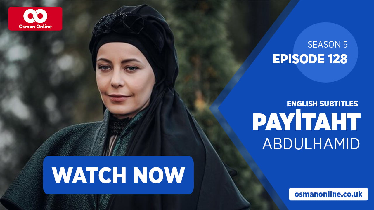 Photo of Watch Payitaht: Abdülhamid Episode 128 with English Subtitles