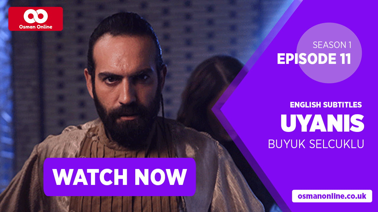 Photo of Watch Uyanis Buyuk Selcuklu Season 1 Episode 11 with English Subtitles