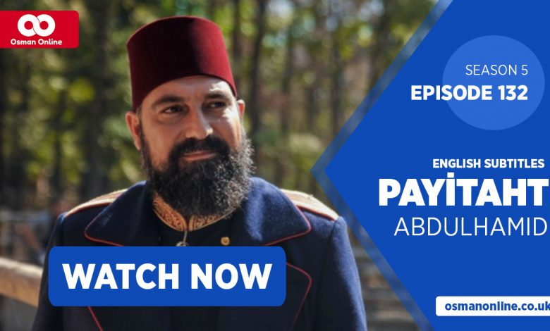 Watch Payitaht Abdul Hamid Season 5 with English Subtitles