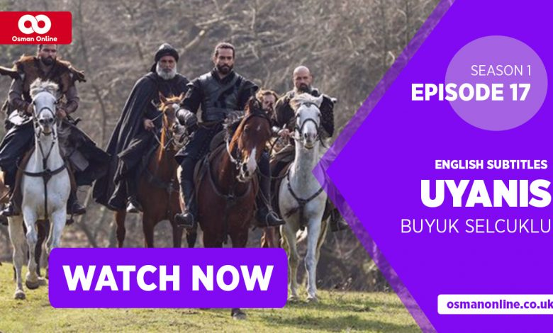 Watch Uyanis Buyuk Selcuklu Season 1 Episode 17 with English Subtitles