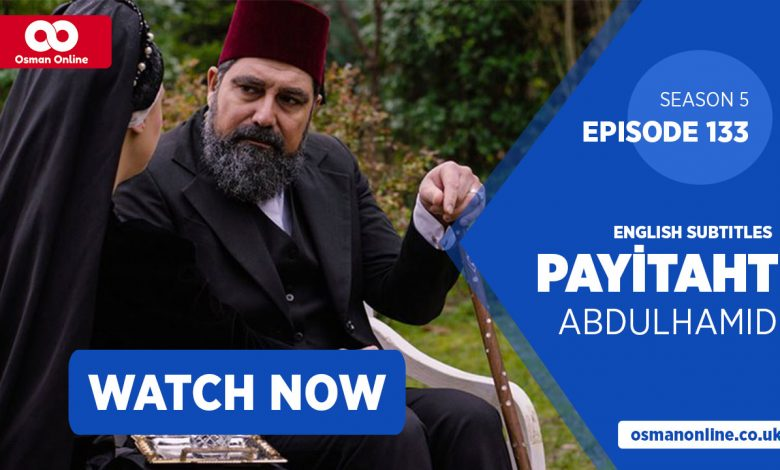 Payitaht Abdul Episode 133 with English Subtitles