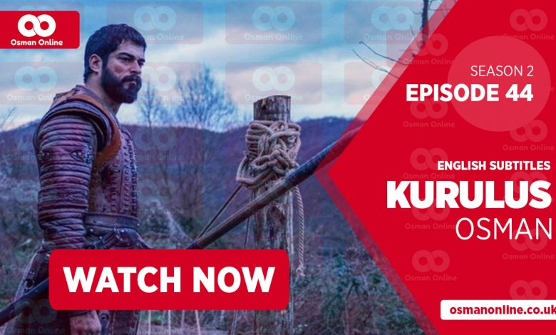 Watch Kurulus Osman Season 2 Episode 44 with English Subtitles