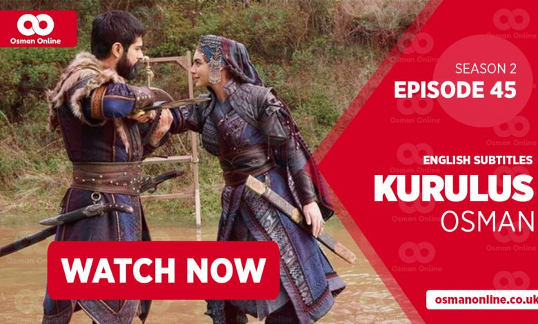 Watch Kurulus Osman Season 2 Episode 45 with English Subtitles