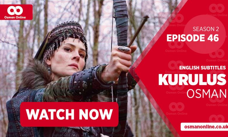 Watch Kurulus Osman Season 2 Episode 46 with English Subtitles