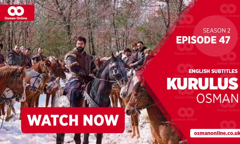 Watch Kurulus Osman Season 2 Episode 47 with English Subtitles
