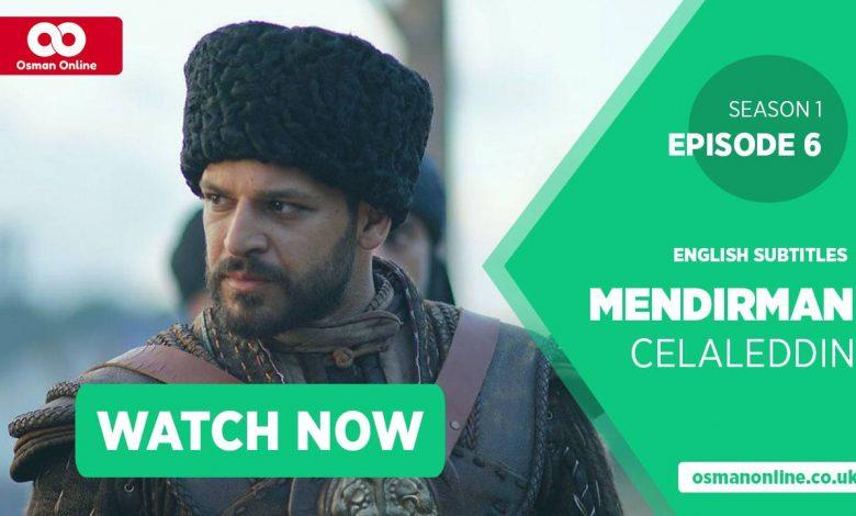 Watch Mendirman Celaleddin Season 1 Episode 6 with English Subtitles