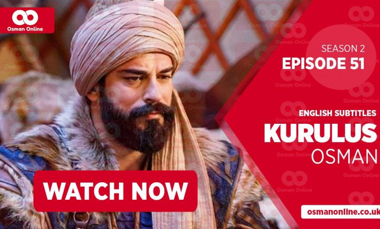 Watch Kurulus Osman Season 2 Episode 51 with English Subtitles