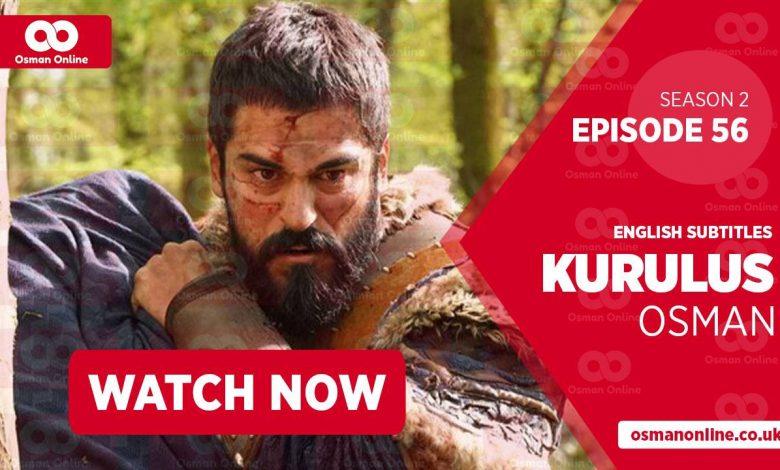 Watch Kurulus Osman Season 2 Episode 56 with English Subtitles