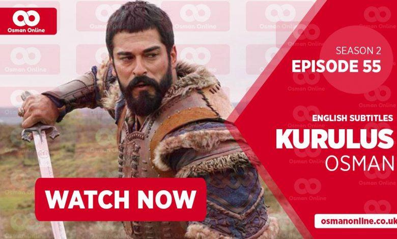 Watch Kurulus Osman Season 2 Episode 55 with English Subtitles